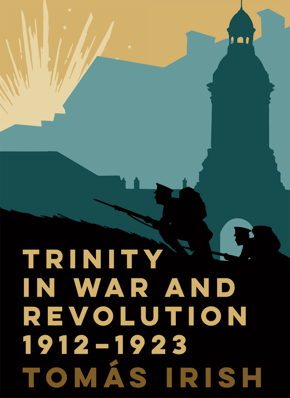 Book Review: Trinity In War and Revolution 1912-1923 – The
